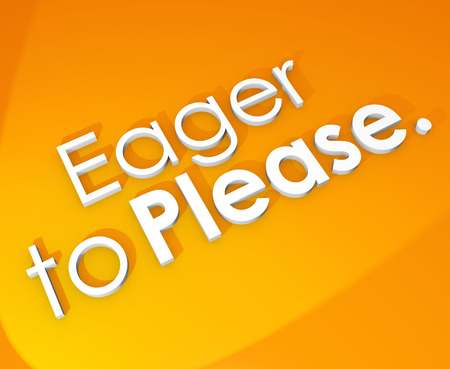 eagerness: Eager to Please 3d words on an orange background to illustrate serving or pandering to others as customer support, service or assistance