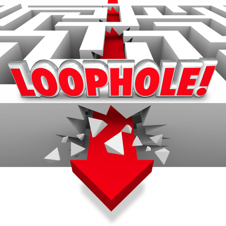 avoiding: Loophole word in 3d letters on a maze with arrow crashing through the wall to illustrate avoiding paying what is owed like taxes to the government, or cheating the rules