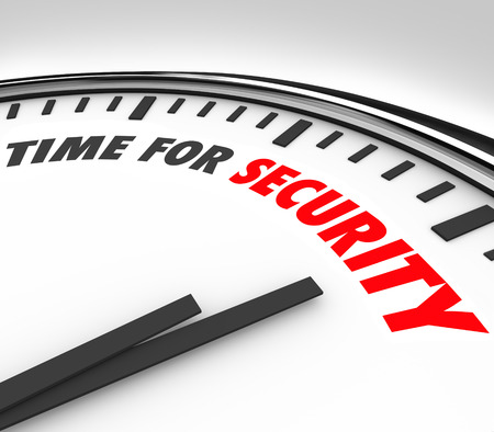 Time for Security words on a white clock face to illustrate the need to increase precautions and mitigate risk at your home, business or financial portfolio