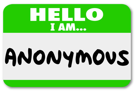 pseudonym: Hello I Am Anonymous words on a hello my name is sticker or name tag worn by someone with a classified, confidential or secret identity