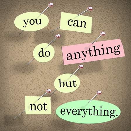 You Can Do Anything But Not Everything words in a quote or saying on a bulletin board as motivation or inspiration photo