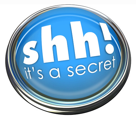 secret information: Shh Its a Secret words on a round blue button or light to illustrate confidential, restricted or limited access information Stock Photo