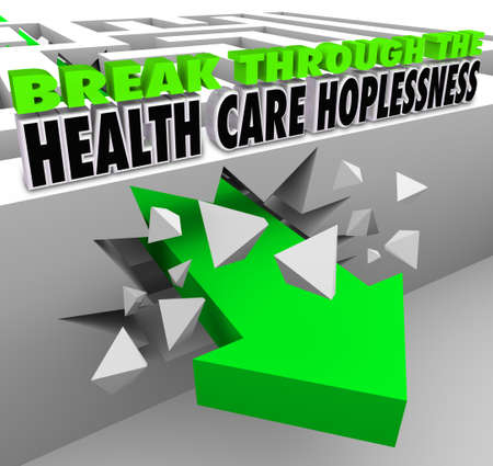 Break Through the Health Care Hopelessness 3d words and arrow breaking through a maze to illustrate advice or help for getting insurance or medical insurance coverage photo