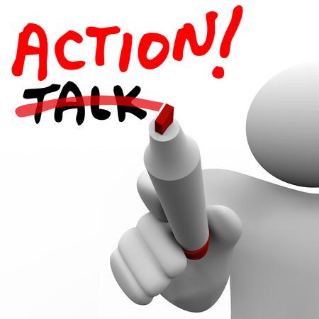 Actie woord geschreven met rode marker en een man doorhaling van Talk om te illustreren dat het nemen van een actieve aanpak is succesvoller dan alleen spreken over ideeën en concepten