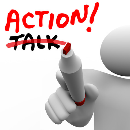 Action word written with red marker and a man crossing out Talk to illustrate that taking an active approach is more successful than just speaking about ideas and concepts
