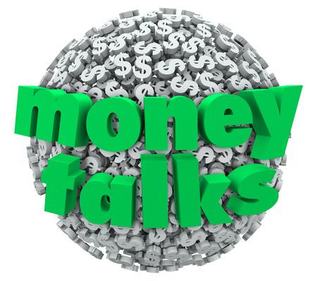 conversaciones: Money Talks palabras en letras 3d en una bola o esfera de signo de dólar símbolos para ilustrar el poder y el control de esa riqueza que puede dar