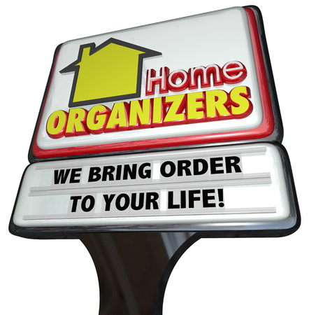 disarray: Home Organizers word on a sign to advertise or promote a business offering a service to clean or provide order to a messy house