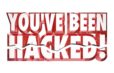 compromised: Youve Been Hacked words in red 3d letters to warn you that your security or safety has been compromised and violated by a hacker, identity thief or criminal Stock Photo