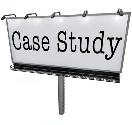 case studies: Case Study words on a white billboard, banner or sign to illustrate a business best practice, example or anecdote