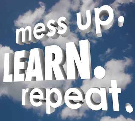 revise: Mess Up, Learn and Repeat words in white 3d letters against a blue cloudy sky to illustrate improving after making mistakes to gain knowledge and skills to achieve success