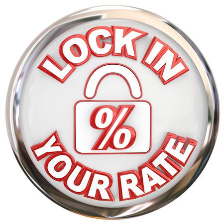 clavados: Bloqueo en la tarifa de las palabras en un botón o un símbolo redondo para ilustrar asegurar un número hipoteca o préstamo como una tasa fija en una compra de vivienda