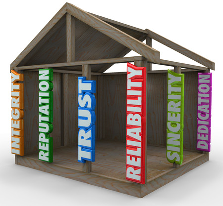 Strong foundation words supporting the walls and ceiling of a home frame with related terms such as Integrity, Repuation, Trust, Reliability, Sincerity and Dedication