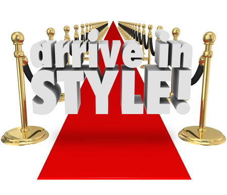 arrive: Arrive in Style 3d words on a red carpet as a VIP entrance to an event, party or grand opening with glamour, chic and beautiful fashion