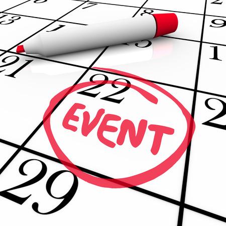 circled: Evento palabra escrita y un c�rculo en un d�a calendario y la fecha para recordarle de una reuni�n especial, fiesta, conferencia, aniversario o vacaciones