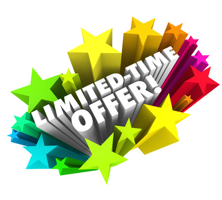 expiring: Limited Time Offer words in 3d white letters surrounded by colorful stars advertising a special savings deal or discount bargain event