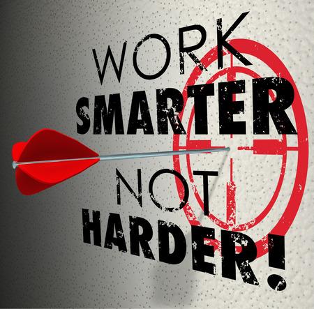 Werk slimmer niet harder woorden en doel bullseye met pijl raken het doel productiever en efficiënter in je werk, project of taak te zijn