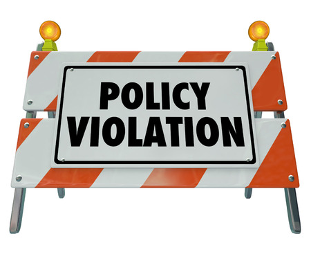 violating: Policy Violation words on a road construction barrier or sign warning you of a rule or regulation that has been broken or violated