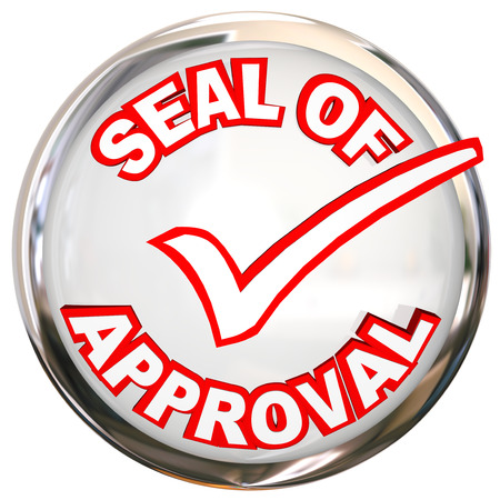 confirmed verification: Seal of Approval words on a round circular stamp, label or logo to illustrate a product meets strict quality standards and testing