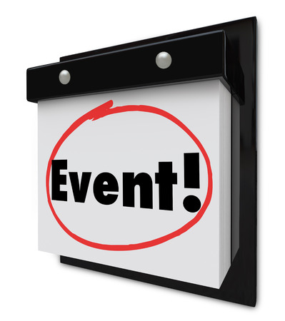 reminding: Event word circled on a wall calendar reminding you to attend a special party, gathering, show or meeting