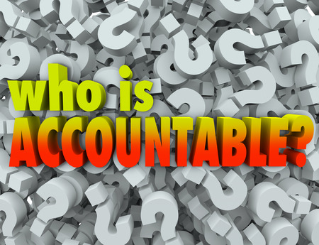 culpable: Who is Accountable words in 3d letters surrounded by question marks asking if you or someone else is responsible for a job being done right and no mistakes