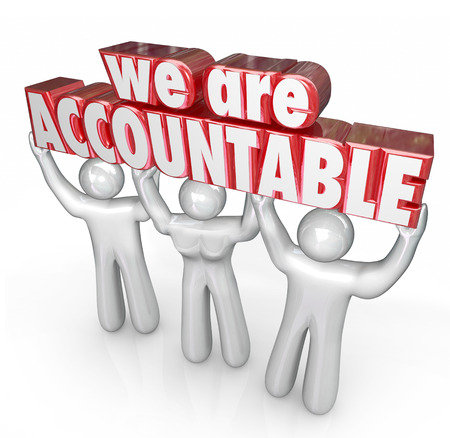 We Are Accountable 3d words lifted by a team of people or workers who take responsibility for a business or company doing great work photo