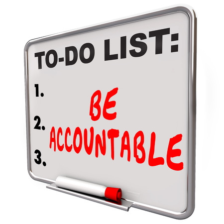 accountability: Be Accountable words on a to-do list dry erase board telling you to take responsibility, credit or blame for a job, task or project Stock Photo