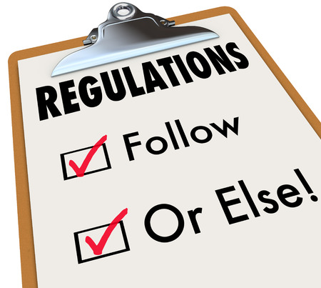 regulations: Regulations Follow or Else words on a checklist and clipboard evaluating if you, your work, job, building or project is up to codes, standards and laws