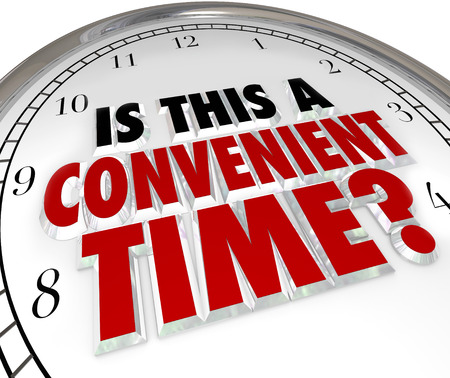 user friendly: Is This a Convenient Time question on a clock face asking if you want fast service now