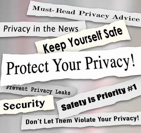 private information: Protect Your Privacy newspaper headlines and other news features including must-read advice, safety is priority, prevent leaks and more
