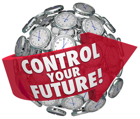 Control Your Future words on a red arrow around a sphere of clocks ticking toward tomorrow, a period of independence and self reliance