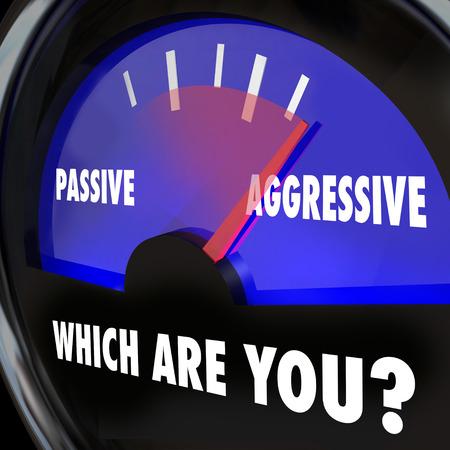 implacable: Qui �tes-vous? Mots passif ou agressif sur une jauge mesure votre niveau d'audace, la d�termination et l'ambition de acheive succ�s et les objectifs