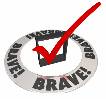 Brave word in a check mark box word ring as a quality required for a job, task or project photo