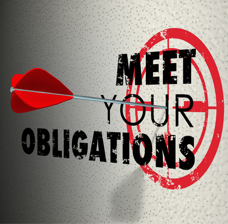 obliged: Meet Your Obligations words on a wall and arrow hitting target bulls-eye Stock Photo