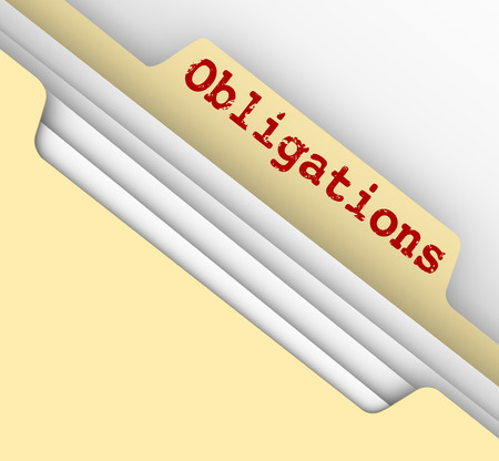 Obligations word on a manila file folder full of documents outlining your financial, corporate or legal responsibilities