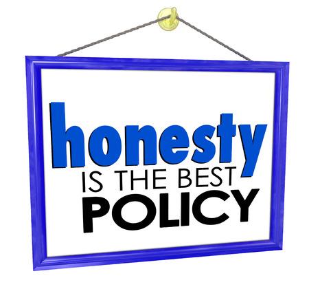 honestidad: La honestidad es la mejor política en palabras una tienda o negocio señal para construir la reputación y la confianza entre los clientes