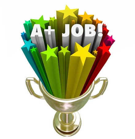 award trophy: A Plus Job words in 3d letters in a gold trophy award for best or top performance in your work