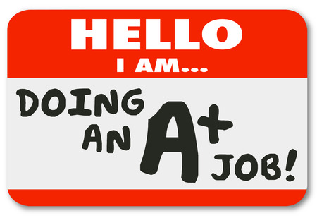 appraise: Hello I Am Doing an A Plus Job words on name tag sticker bragging of your great grade or score for performance