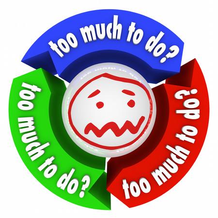Te veel te doen woorden op drie pijlen in een diagram of workflow plus benadrukte gezicht op de bal in het midden