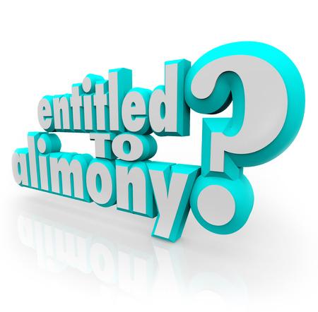 wijzigen: Gerechtigd 3d woorden alimentatie als vraag voor echtscheiding advocaat of advocaat die zal vechten om je huwelijk ondersteuning die u verdient van ex echtgenoot of echtgenote