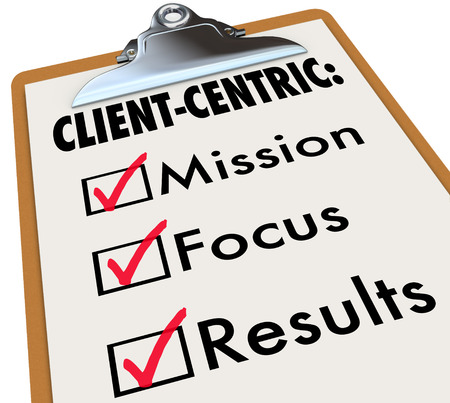 centering: Client Centric words on a To Do LIst on clipboard with checks in boxes for Mission, Focus and Results