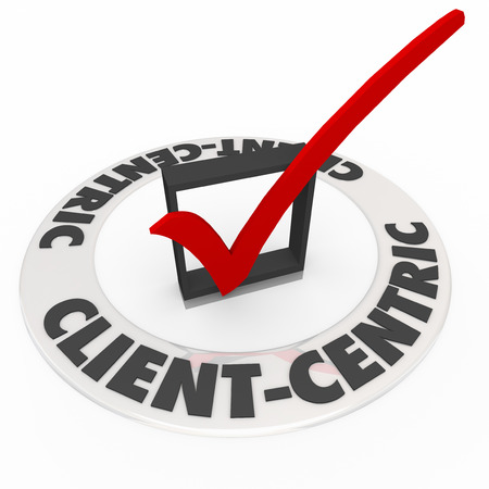 centering: Client Centric words on check mark box as customer needs are made top priority in a company or business