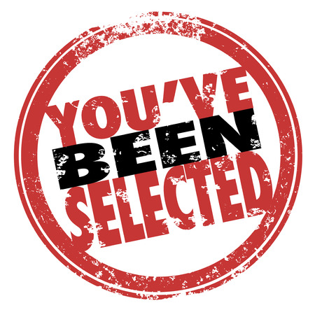 chosen: Youve Been Selected words in a red 3d stamp notification that you have been chosen or accepted for a prize or new position