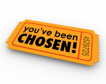 acceptance: Youve Been Chosen word on lucky winning lottery ticket as single choice for approval or acceptance