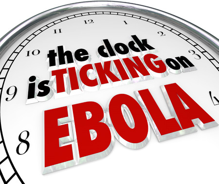 time critical: The clock is ticking on Ebola words to illustrate the fast spread of the deadly disease or virus