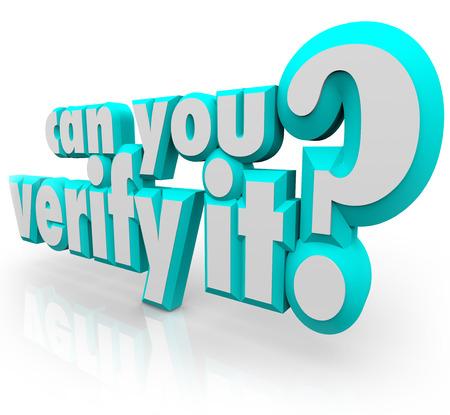 verify: Si pu� verificarlo parole in lettere 3d chiedendo se un fatto pu� essere provata o confermata