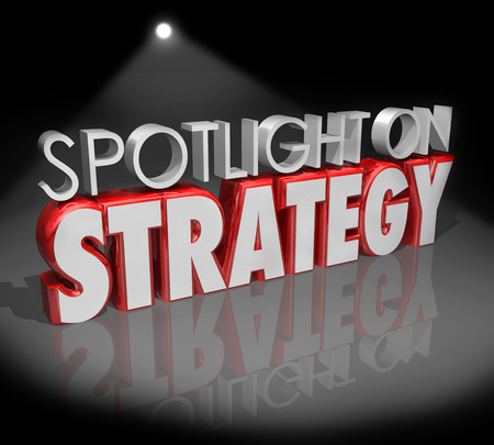 Spotlight on Strategy 3d words illustrating the importance of planning, vision and big ideas for success