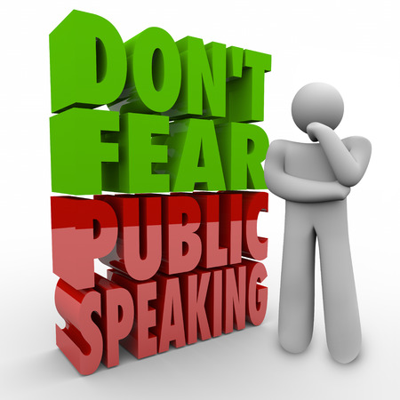 fear: Dont Fear Public Speaking 3d words next to a thinking person working to overcome fear of giving speeches to an audience or stage fright Stock Photo