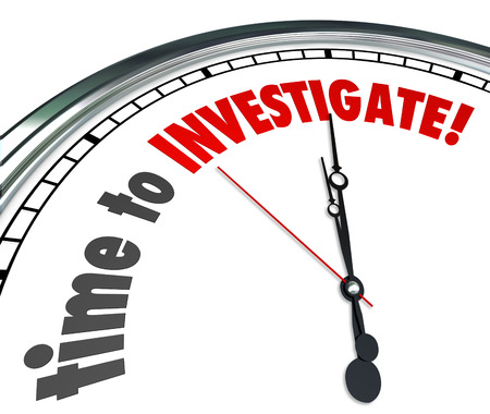 investigate: Time to Investigate words on a white clock face as reminder that now is the point to look for answers and research facts