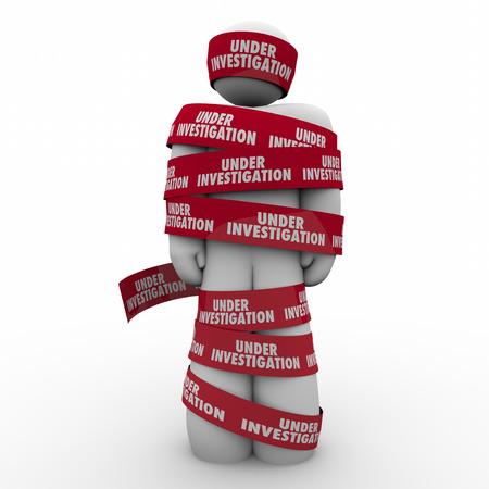 detained: Seg�n palabras de Investigaci�n en cinta roja envuelta alrededor de un hombre o una persona sospechosa de un delito y detenidos para ser interrogados