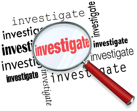 investigate: Magnfiying glass on the word investigate to illustrate detective or police work researching facts in a case